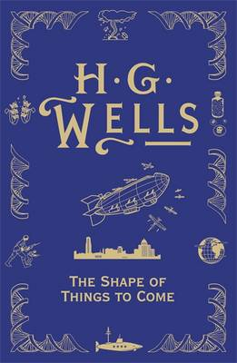 The Shape of Things to Come by H. G. Wells