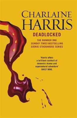 Deadlocked A True Blood Novel by Charlaine Harris