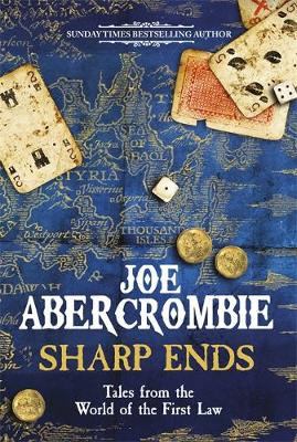 Sharp Ends Stories from the World of the First Law by Joe Abercrombie