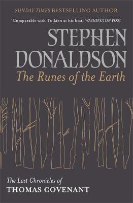 The Runes of the Earth : The Last Chronicles of Thomas Covenant by Stephen Donaldson