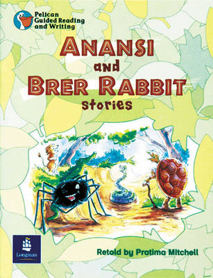 Anansi and Brer Rabbit Stories Year 3, 6x Reader 8 and Teacher's Book 8 by Pratima Mitchell, Wendy Body, Julie Garnett, Julia Timlin