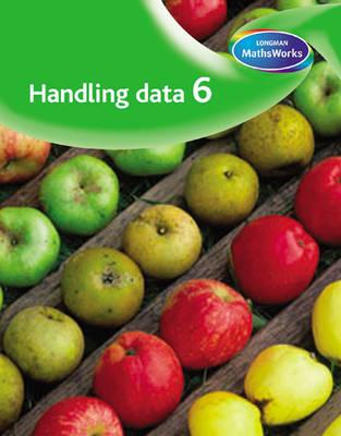 Longman MathsWorks: Year 6 Handling Data Pupils' Book by Tony Cotton