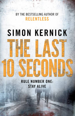 The Last 10 Seconds by Simon Kernick