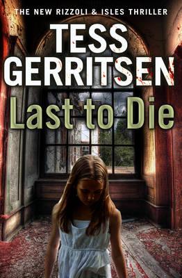 Last to Die (Rizzoli & Isles 10) by Tess Gerritsen