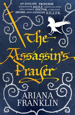 The Assassin's Prayer by Ariana Franklin