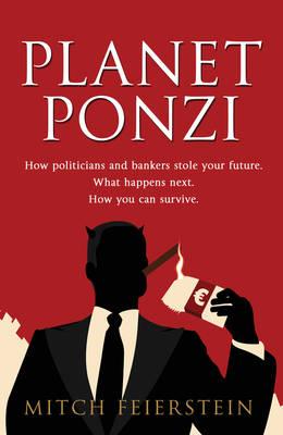 Planet Ponzi by Mitch Feierstein