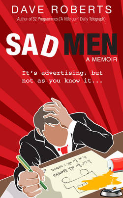 Sad Men by Dave Roberts