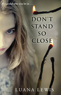 Don't Stand So Close by Luana Lewis