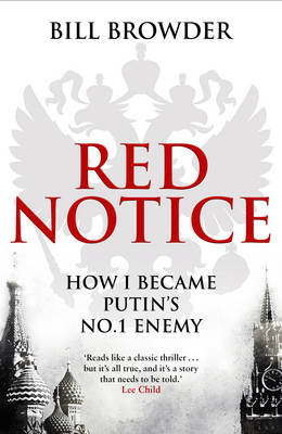 Red Notice How I Became Putin's No. 1 Enemy by Bill Browder