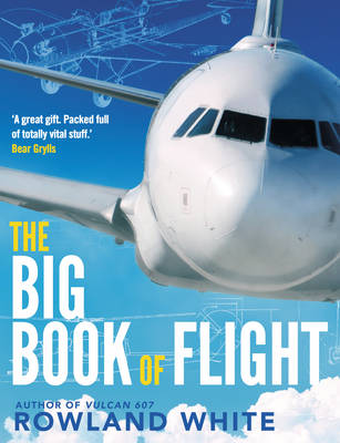 The Big Book of Flight by Rowland White