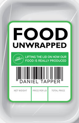 Food Unwrapped by Daniel Tapper