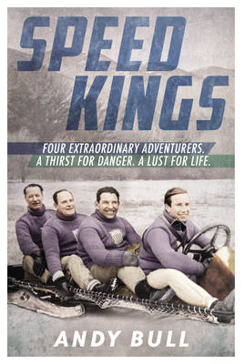 Speed Kings by Andy Bull