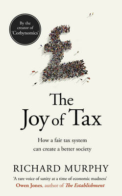 The Joy of Tax by Richard Murphy