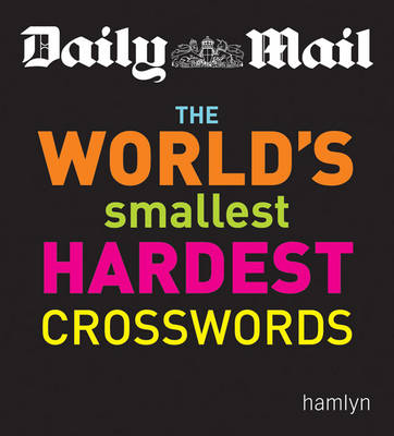 The World's Smallest Hardest Crosswords by Daily Mail
