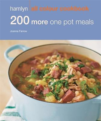 Hamlyn All Colour Cookbook 200 More One Pot Meals by