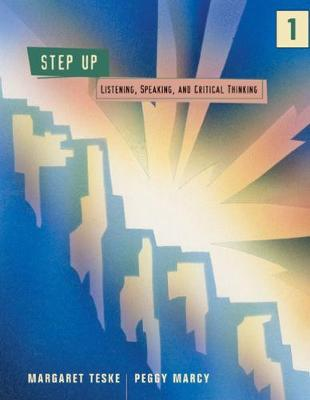 Step Up! 1 Listening, Speaking, and Critical Thinking by Peggy Marcy, Margaret Teske