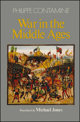 War in the Middle Ages by Philippe Contamine