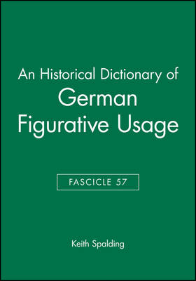 An Historical Dictionary of German Figurative Usage by Keith Spalding