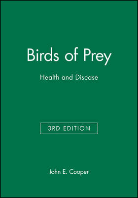 Birds of Prey Health and Disease by John E. Cooper