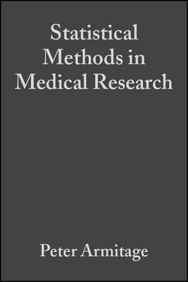 Statistical Methods in Medical Research by Peter Armitage, Geoffrey Berry, J. N. S. Matthews