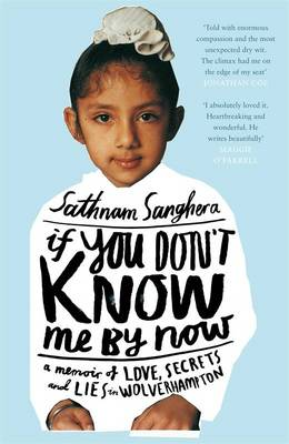 If You Don't Know Me by Now by Sathnam Sanghera