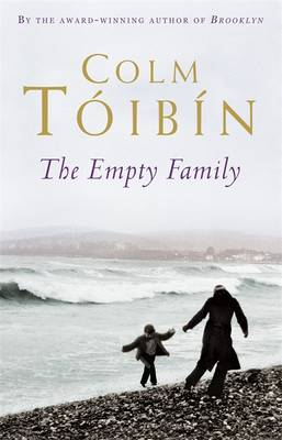 The Empty Family Stories by Colm Toibin
