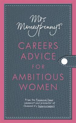 Mrs Moneypenny's Careers Advice for Ambitious Women by Heather McGregor, Mrs. Moneypenny