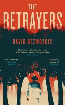 The Betrayers by David Bezmozgis