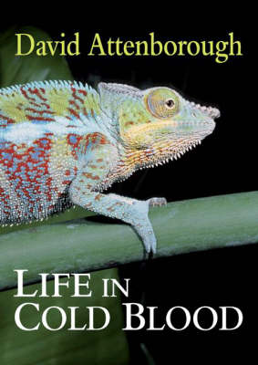 Life in Cold Blood by Sir David Attenborough
