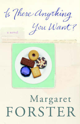 Is There Anything You Want? by Margaret Forster