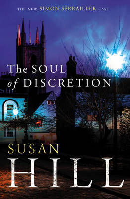 The Soul of Discretion Simon Serrailler Book 8 by Susan Hill
