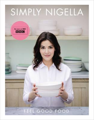 Simply Nigella Feel Good Food by Nigella Lawson