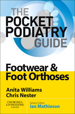Footwear and Foot Orthoses by Anita Ellen Williams, Chris Nester