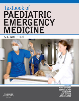 Textbook of Paediatric Emergency Medicine 2e by Peter Cameron