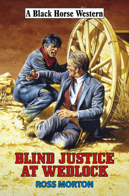 Blind Justice at Wedlock by Morton Ross