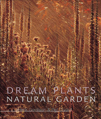 Dream Plants for the Natural Garden by Henk Gerritsen, Piet Oudolf, Piet Oudolf