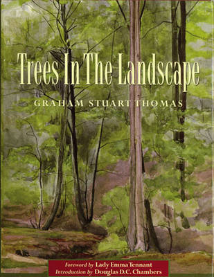 Trees in the Landscape by Graham Stuart Thomas, Emma Tennant, D.D.C. Chambers