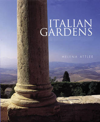 Italian Gardens A Cultural History by Helena Attlee, Alex Ramsay