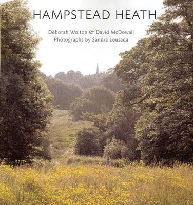 Hampstead Heath by Deborah Wolton, David McDowall, Sandra Lousada
