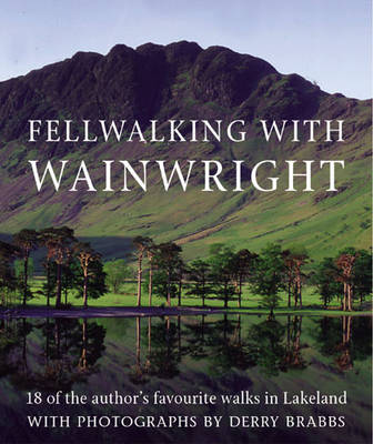 Fellwalking with Wainwright by Alfred Wainwright, Derry Brabbs