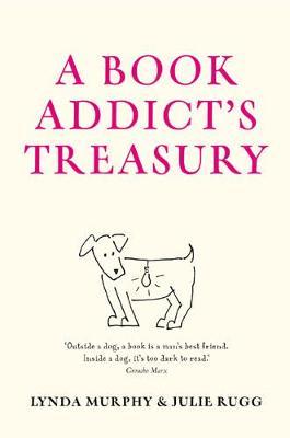 A Book Addict's Treasury by Lynda Murphy