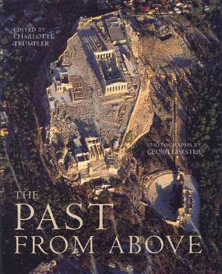 The Past from Above by Charlotte Trumpler, Georg Gerster