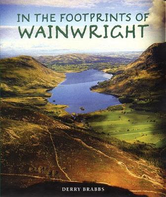 In the Footprints of Wainwright by Derry Brabbs, Derry Brabbs