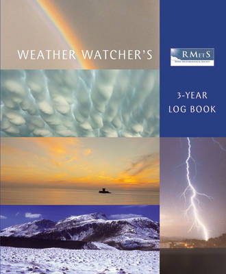 The Royal Meteorological Society Weather Watcher's Three-Year Log Book by Royal Meteorological Society (Great Britain)