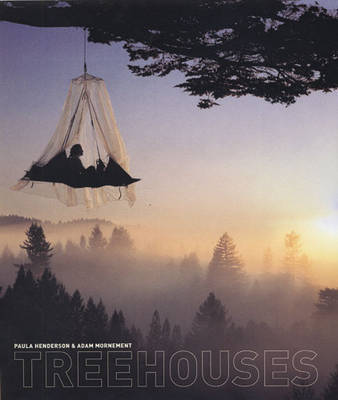 Treehouses by Paula Henderson, Adam Mornement