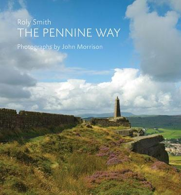The Pennine Way by Roly Smith, John Morrison