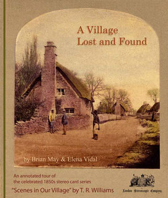 A Village Lost and Found by Brian May, Elena Vidal