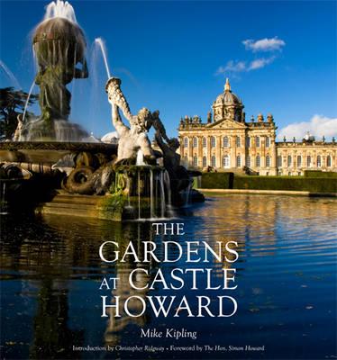 The Gardens at Castle Howard by Mike Kipling, Christopher Ridgway, The Hon. Simon Howard