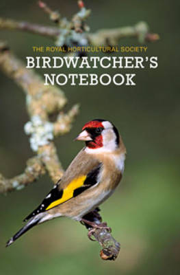 The RHS Birdwatcher's Notebook by Royal Horticultural Society