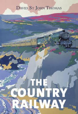 The Country Railway by David St. John Thomas